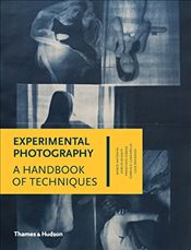 Experimental Photography : A Handbook of Techniques - Antonini, Marco