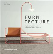 Furnitecture: Furniture That Transforms Space - Yudina, Anna