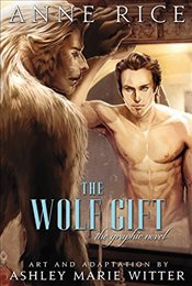 Wolf Gift : The Graphic Novel - Rice, Anne