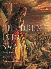 Children Into Swans : Fairy Tales and the Pagan Imagination - Beveridge, Jan