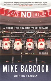 Leave No Doubt : A Credo for Chasing Your Dreams - Babcock, Mike