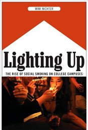 Lighting Up : The Rise of Social Smoking on College Campuses - Nichter, Mimi