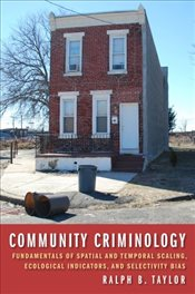Community Criminology: Fundamentals of Spatial and Temporal Scaling, Ecological Indicators, and Sele - Taylor, Ralph B.