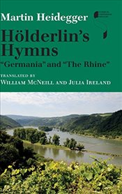 Holderlins Hymns Germania and The Rhine - Heidegger, Martin