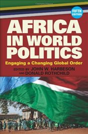 Africa in World Politics: Engaging a Changing Global Order - Harbeson, John W./ Rothchild, Donald