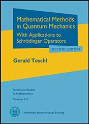 Mathematical Methods in Quantum Mechanics : With Applications to Schrodinger Operators - Teschl, Gerald