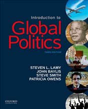 Introduction to Global Politics - Lamy, Steven L.