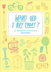 What Did I Buy Today? - Bingaman-Burt, Kate