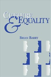 Culture & Equality: An Egalitarian Critique of Multiculturalism - Barry, Brian