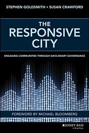 Responsive City : Engaging Communities Through Data-Smart Governance - Goldsmith, Stephen