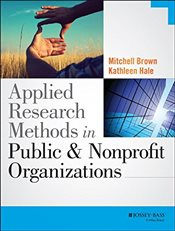 Applied Research Methods in Public and Nonprofit Organizations - Brown, Mitchell