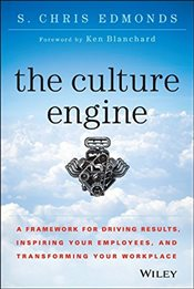 Culture Engine: A Framework for Driving Results, Inspiring Your Employees, and Transforming Your Wor - Edmonds, S. Chris