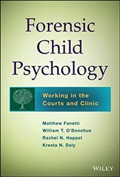 Forensic Child Psychology : Working in the Courts and Clinic - Fanetti, Matthew