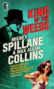 Mike Hammer: King of the Weeds - Spillane, Mickey