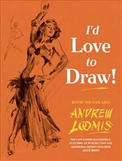 Id Love to Draw - Loomis, Andrew