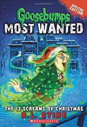 12 Screams of Christmas (Goosebumps Most Wanted Special Edition) - Stine, R. L.