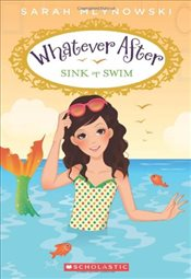 Sink or Swim (Whatever After) - Mlynowski, Sarah