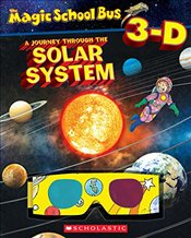 Magic School Bus 3-D: Journey Through the Solar System (Scholastic Reader, Level 2) - Cole, Joanna