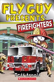 Fly Guy Presents: Firefighters - Arnold, Tedd