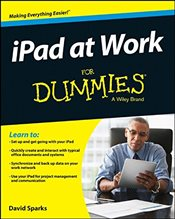 iPad at Work For Dummies   - Sparks, David