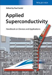 Applied Superconductivity : Handbook on Devices and Applications  -