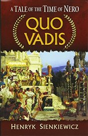 Quo Vadis : A Tale of the Time of Nero   - Sienkiewicz, Henryk