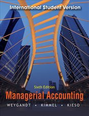 Managerial Accounting 6e ISV w/WP : Tools for Business Decision Making Şifreli - Weygandt, Jerry J.