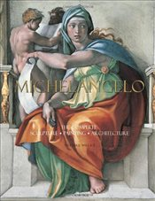 Michelangelo: The Complete Sculpture, Painting, Architecture - Wallace, William E.