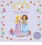 Princess Poppy : The Party - Jones, Janey Louise