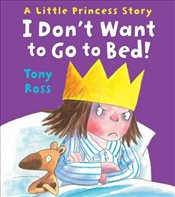 I Dont Want to Go to Bed!   - Ross, Tony