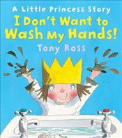 I Dont Want to Wash My Hands!   - Ross, Tony