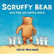 Scruffy Bear and the Six White Mice - Wormell, Christopher