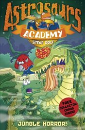 Astrosaurs Academy 4 : Jungle Horror! - Cole, Steve