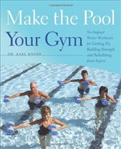 Make the Pool Your Gym - Knopf, Karl