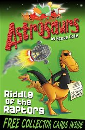 Astrosaurs 1 : Riddle Of The Raptors - Cole, Steve