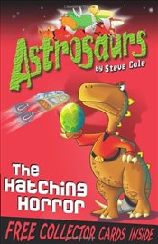 Astrosaurs 2 : The Hatching Horror - Cole, Steve