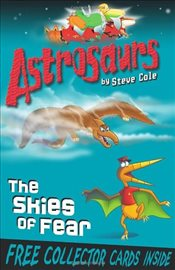 Astrosaurs 5 : The Skies of Fear - Cole, Steve