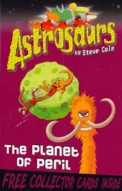Astrosaurs : The Planet of Peri  - Cole, Steve
