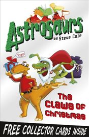 Astrosaurs 11 : The Claws of Christmas - Cole, Steve