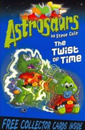 Astrosaurs : The Twist of Time - Cole, Steve