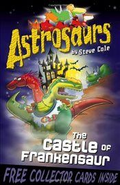 Astrosaurs 22 : The Castle of Frankensaur - Cole, Steve
