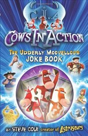 Cows in Action Joke Book - Cole, Steve