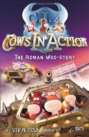 Cows in Action 3 : The Roman Moo-stery - Cole, Steve