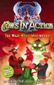 Cows In Action 4 : The Wild West Moo-nster - Cole, Steve