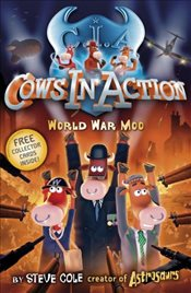 Cows in Action 5 : World War Moo - Cole, Steve
