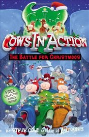 Cows In Action 6 : The  Battle for Christmoos - Cole, Steve