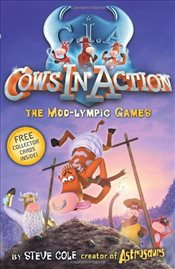 Cows in Action 10 : The Moo-lympic Games - Cole, Steve