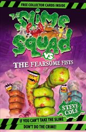 Slime Squad Vs The Fearsome Fists : Book 1 - Cole, Steve