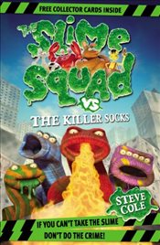 Slime Squad Vs The Killer Socks : Book 5 - Cole, Steve