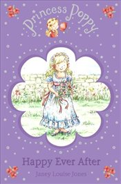 Princess Poppy : Happy Ever After - Jones, Janey Louise